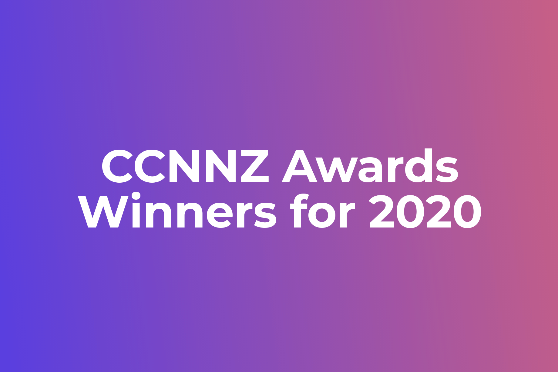 Congratulating the CCNNZ Awards Winners for 2020!!